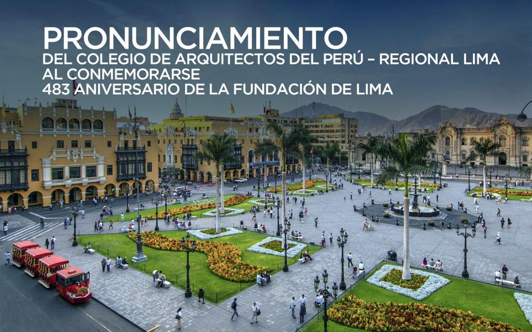 PRONUNCIAMIENTO DEL COLEGIO DE ARQUITECTOS DEL PERÚ – REGIONAL LIMA AL CONMEMORARSE EL 483 ANIVERSARIO DE LA FUNDACIÓN DE LIMA