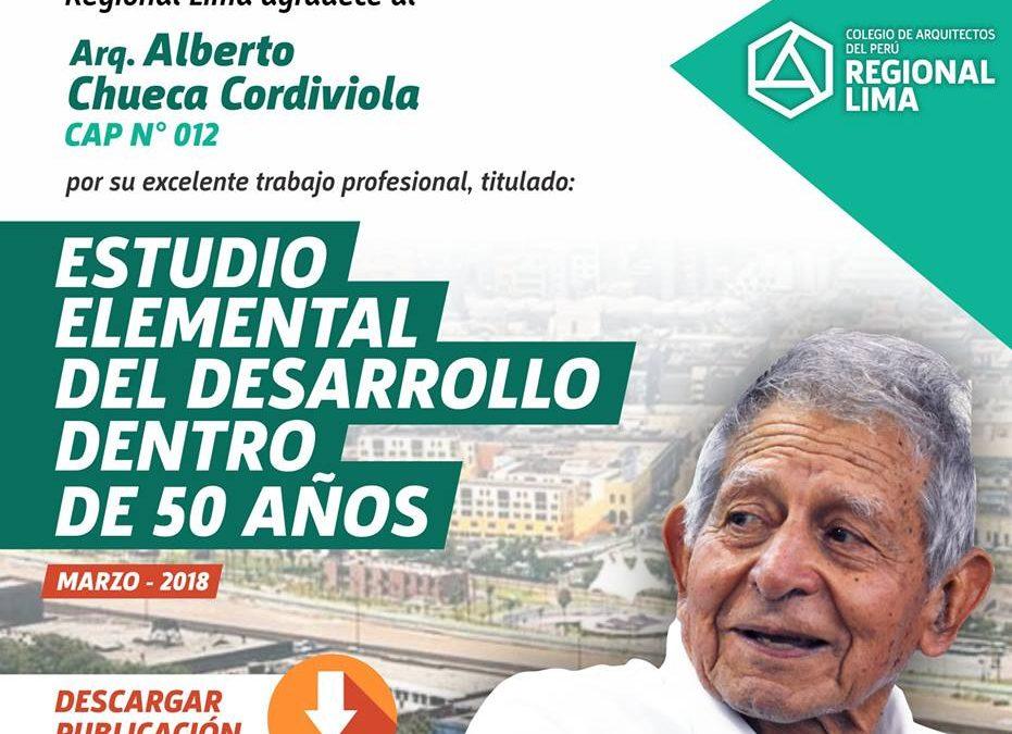 ESTUDIO ELEMENTAL DEL DESARROLLO DENTRO DE 50 AÑOS – ARQ. ALBERTO CHUECA