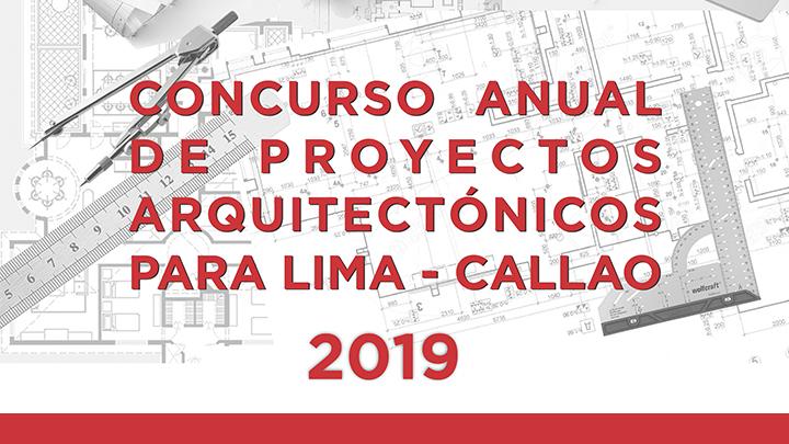 CONCURSO ANUAL DE PROYECTOS ARQUITECTÓNICOS PARA LIMA – CALLAO 2019 | NotiCAPLima 073-2019