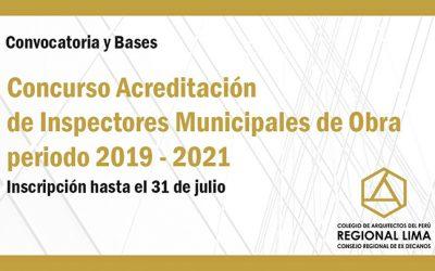 CONVOCATORIA CONCURSO PARA ACREDITACIÓN DE INSPECTORES MUNICIPALES DE OBRA, Periodo 2019-2021     NotiCAPLima 079-2019