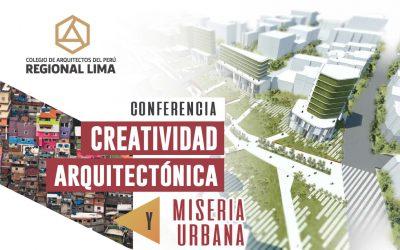 CONFERENCIA CREATIVIDAD ARQUITECTÓNICA Y MISERIA URBANA – 22 AGOSTO 2018