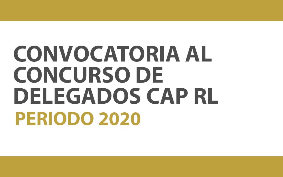 CONVOCATORIA AL CONCURSO DE DELEGADOS CAP-RL 2020    NotiCAPLima 160-2019