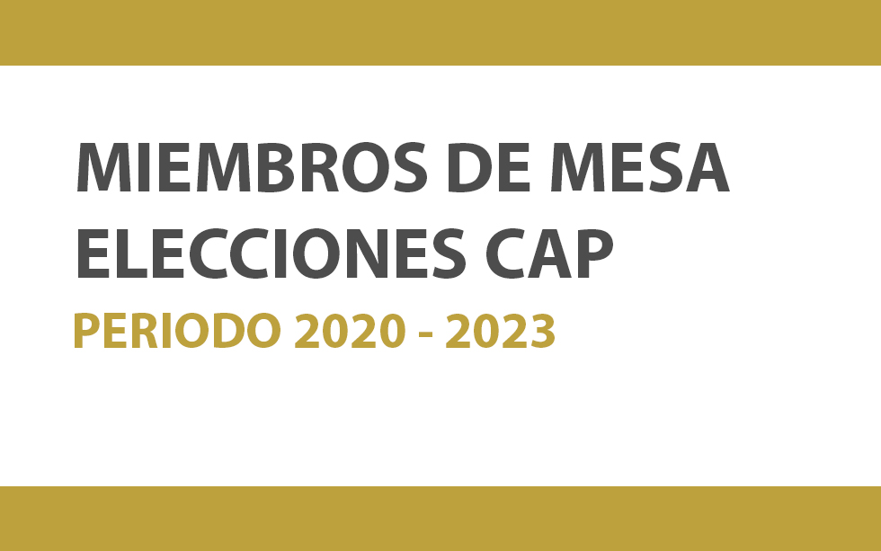 MIEMBROS DE MESA PARA LAS ELECCIONES CAP PERIODO 2020 – 2023  | NotiCAPLima 144-2019