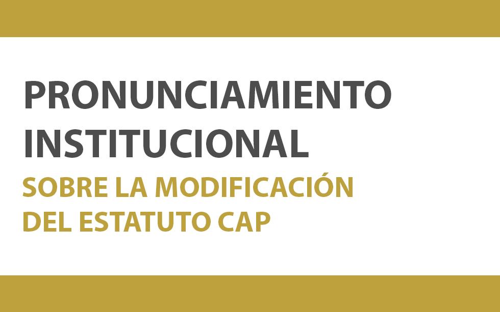 PRONUNCIAMIENTO INSTITUCIONAL SOBRE LA MODIFICACIÓN DEL ESTATUTO CAP | NotiCAPLima 140-2019