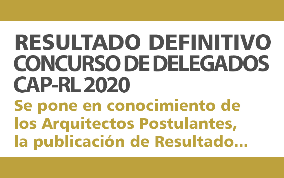 PUBLICACIÓN DE RESULTADO DEFINITIVO CONCURSO DE DELEGADOS CAP-RL 2020 | NotiCAPLima 176-2019