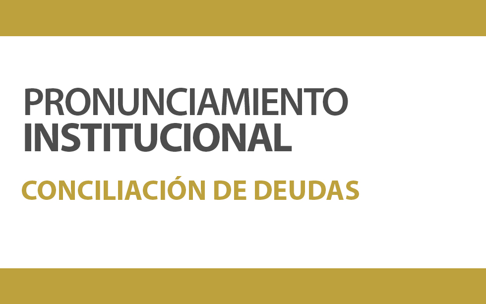 PRONUNCIAMIENTO INSTITUCIONAL CONCILIACIÓN DE DEUDAS | NotiCAPLima 003-2020