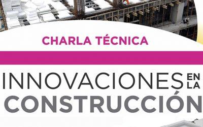 Charla Técnica Innovaciones en la Construcción.