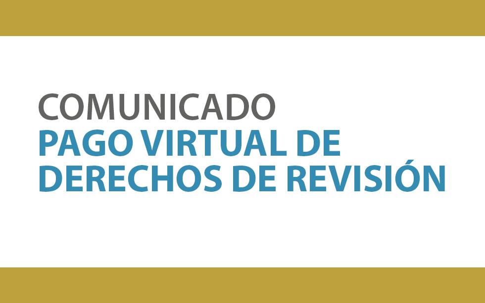 COMUNICADO PAGO VIRTUAL DE DERECHOS DE REVISIÓN | NotiCAPLima 047 -2020