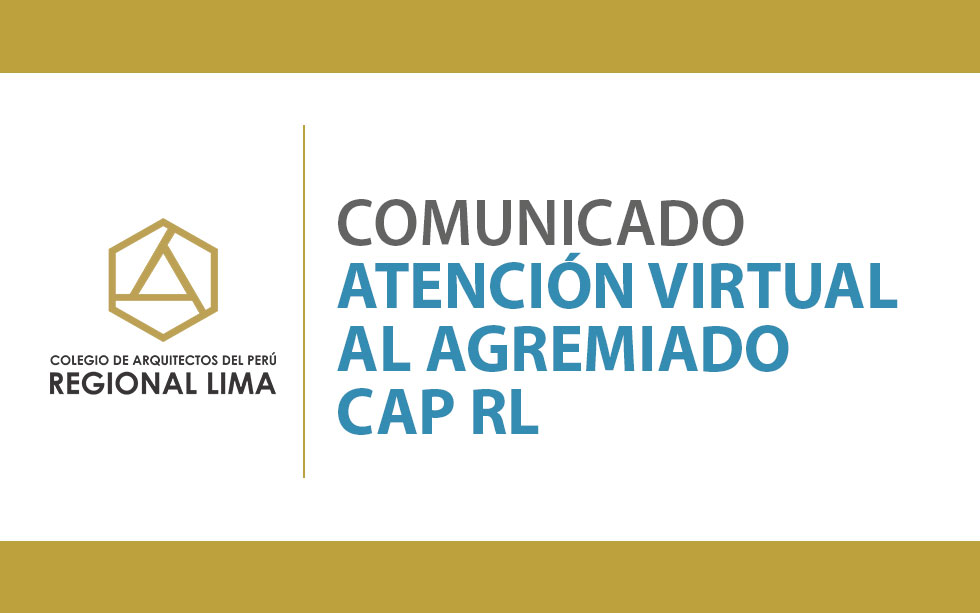 Atención Virtual al Agremiado CAP RL | NotiCAPLima 082-2020