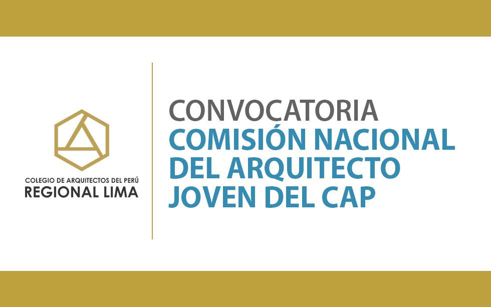 Convocatoria a la Comisión Nacional del Arquitecto Joven del CAP | NotiCAPLima 083-2020