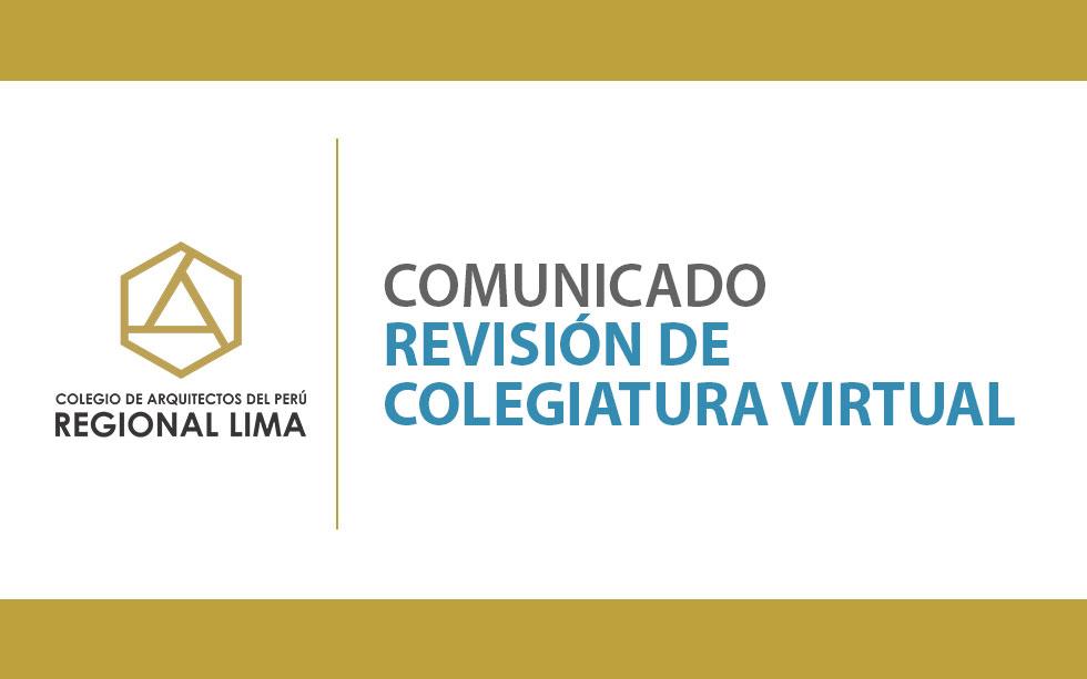 Comunicado Revisión de Colegiatura Virtual   NotiCAPLima 105-2020