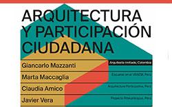 """9.° Conversatorio """"Arquitectura y Participación Ciudadana"""" – Invitado especial Giancarlo Mazzanti (Colombia)"""