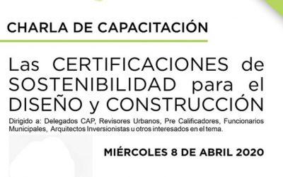"""Charla de Capacitación """"Las Certificaciones de Sostenibilidad para el Diseño y Construcción"""""""