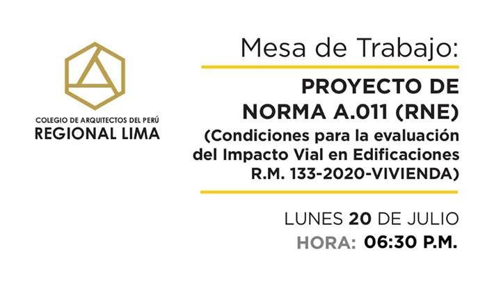Mesa de Trabajo: Proyecto de Norma A. 011 (RNE) – Inscripción gratuita | NotiCAPLima 123-2020