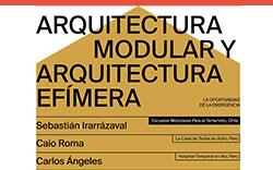 3.° Conversatorio Arquitectura Modular y Arquitectura Efímera: La Oportunidad de la Emergencia