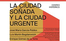 6.° Conversatorio La Ciudad Soñada y la Ciudad Urgente – Centro Histórico.
