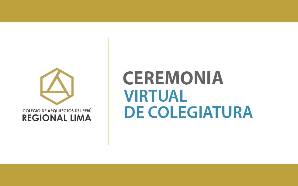 Ceremonia Virtual de Colegiatura – Octubre 2020   NotiCAPLima 206-2020