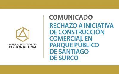 Comunicado: Rechazo a iniciativa de construcción comercial en parque público de Santiago de Surco | NotiCAPLima 212-2020