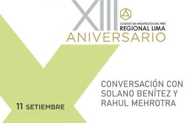 XIII Aniversario CAP – RL | Conversación con Solano Benítez y Rahul Mehrotra | 11 Setiembre 2020
