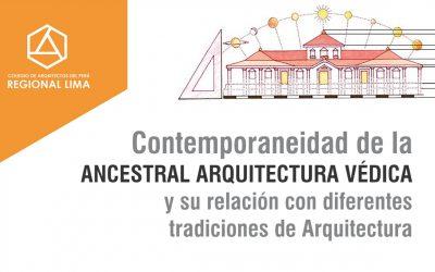 Contemporaneidad de la ANCESTRAL ARQUITECTURA VEDICA y su relación con diferentes tradiciones de Arquitectura