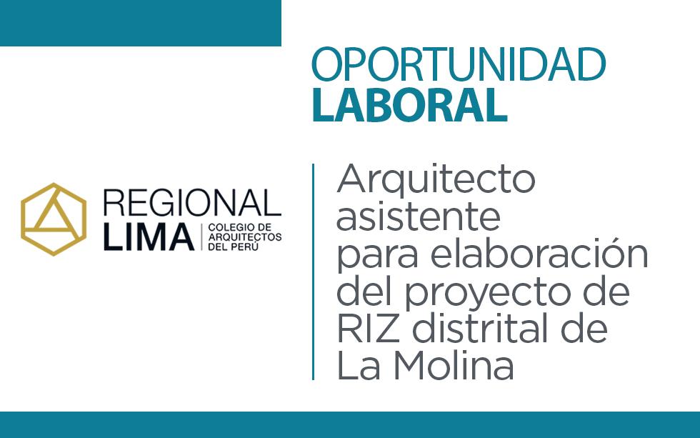 Oportunidad laboral: Arquitecto asistente para elaboración del proyecto de RIZ distrital de  La Molina | NotiCAPLima 007-2021
