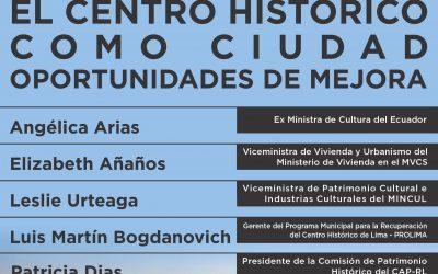 """Conversatorio """"El Centro Histórico como Ciudad: Oportunidades de mejora"""""""