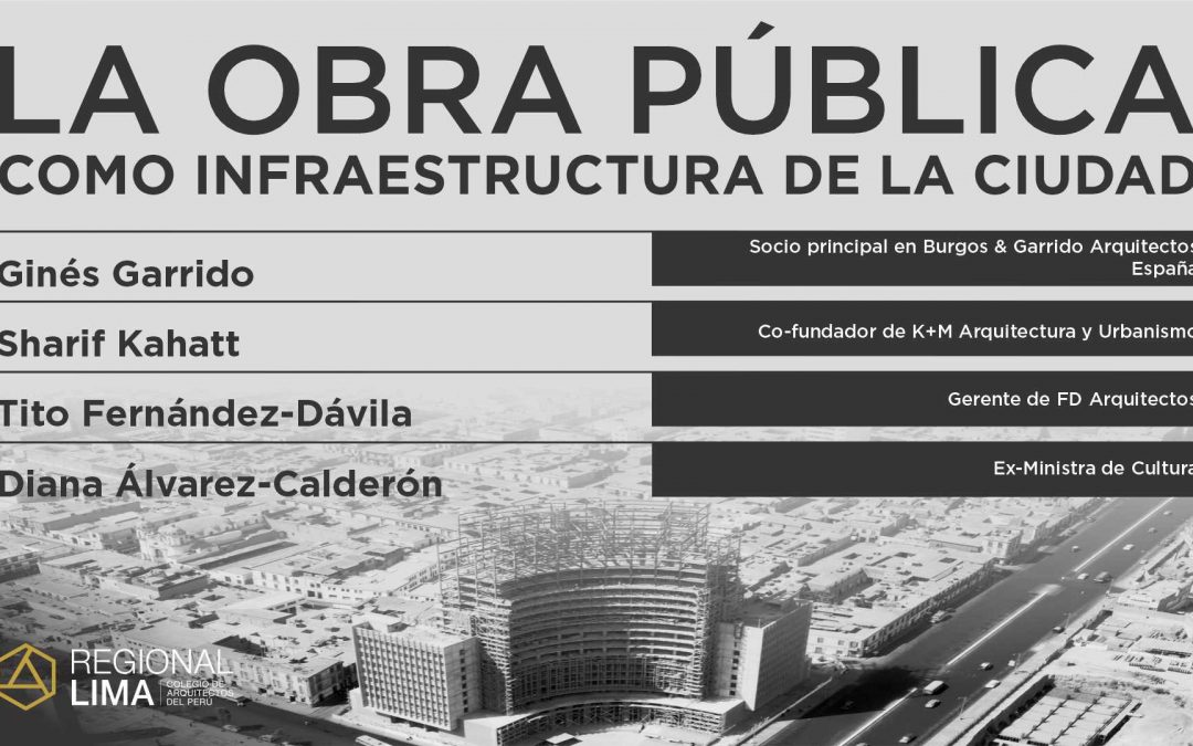 Conversatorio: La Obra Pública como Infraestructura de la Ciudad | NotiCAPLima 055-2021