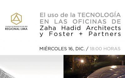 El uso de la Tecnología en las oficinas de Zaha Hadid Architects y Foster + Partners | 16 Diciembre