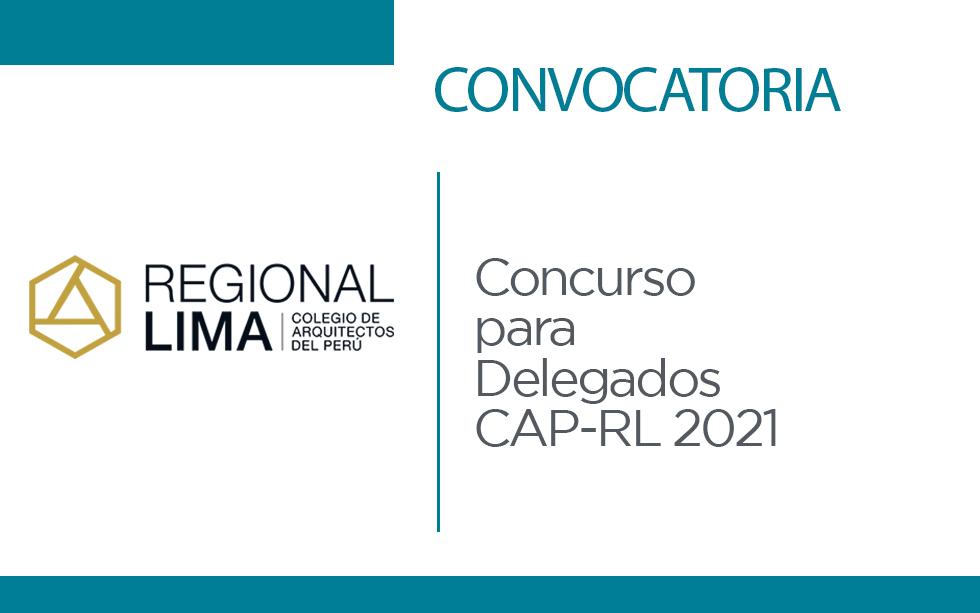 Convocatoria: Concurso para Delegados CAP – RL 2021 | NotiCAPLima 094-2021
