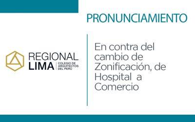 Pronunciamiento de la Regional Lima del Colegio de Arquitectos del Perú en Contra del Cambio de Zonificación de Hospital a Comercio | NotiCAPLima 061-2021