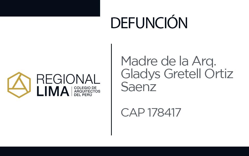 Defunción: Madre de la Arq. Gladys Gretell Ortiz Saenz CAP 178417