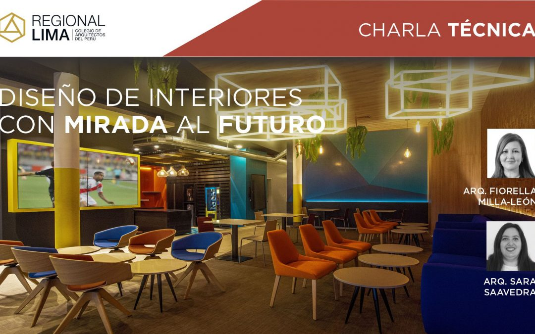 "CHARLA TECNICA ""DISEÑO DE INTERIORES CON MIRADA AL FUTURO"""