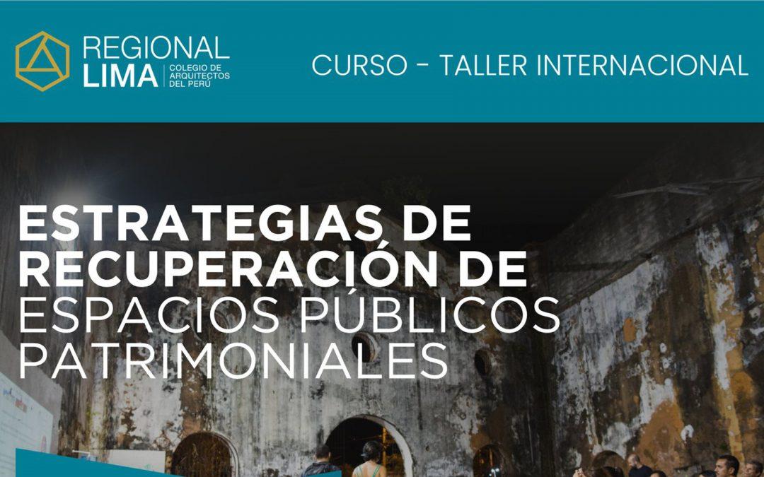 Curso – Taller Internacional: Estrategias de Recuperación de Espacios Públicos Patrimoniales | NotiCAPLima 089-2021