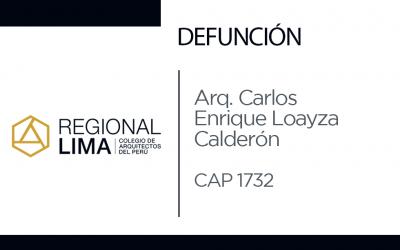 Defunción: Arq. Carlos Enrique Loayza Calderón CAP 1732