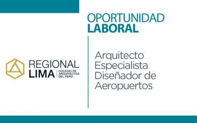Oportunidad Laboral | Arquitecto Especialista Diseñador de Aeropuertos | NotiCAPLima 189-2021