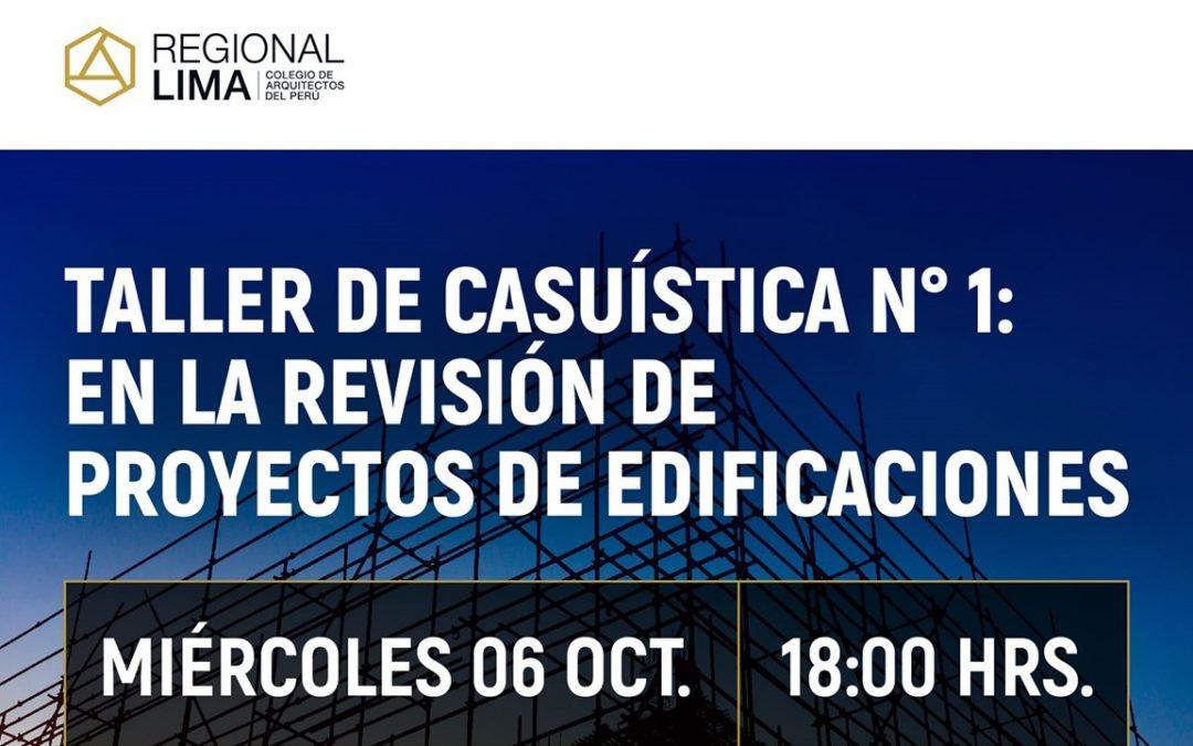 TALLER DE CASUÍSTICA N° 1: En la revisión de Proyectos de Edificaciones